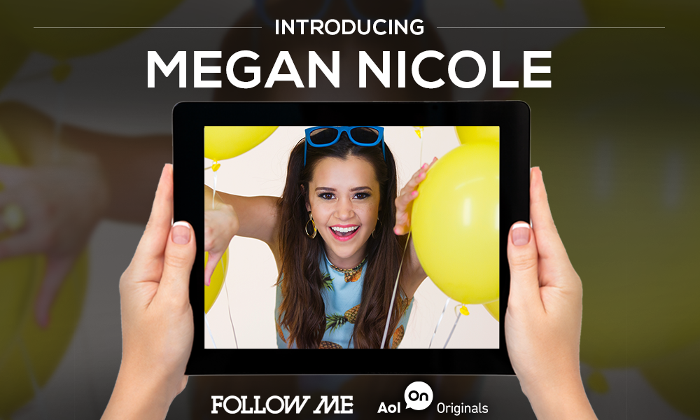 ... September 8th, we found out the great news of YouTuber turned rising music artist, Megan Nicole, entering into the world of AOL's series, Follow Me.